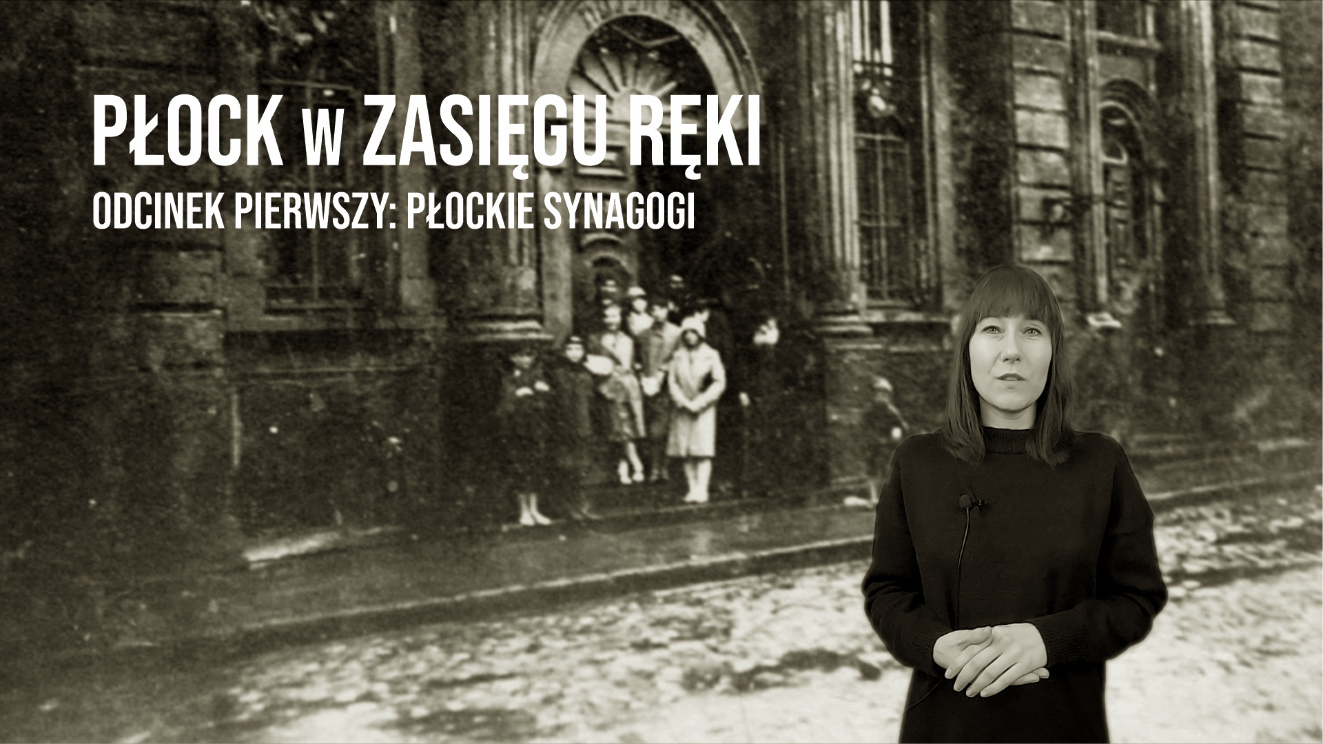 """The synagogues of Płock – first episode of the series """"Płock within your reach"""""""