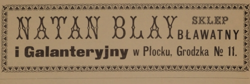"Advertisement of the Natan Blay fabric store at 11 Grodzka Street (""Jednodniówka noworoczna"", Płock 1916)"