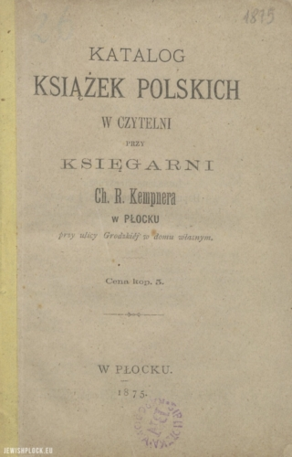 Catalog of Polish books in the reading room at the bookshop of Chaim Rafał Kempner in Płock at Grodzka Street (cover), 1875