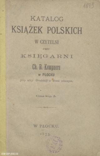 Katalog książek polskich w czytelni przy księgarni Chaima Rafała Kempnera w Płocku przy ulicy Grodzkiej (okładka), 1875 rok